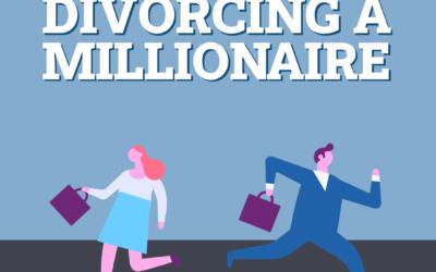 How Do You Divorce A Millionaire?